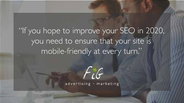 A quote image on how to improve your SEO strategy in Denver. It reads, 'If you hope to improve your SEO in 2020, you need to ensure that your site is mobile-friendly at every turn.'